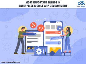 Most important trends in Enterprise Mobile App Development