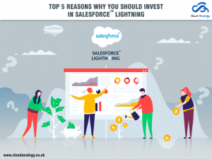 Top 5 Reasons Why You Should Invest In Salesforce Lightning