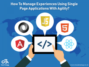 How To Manage Experiences Using Single Page Applications With Agility?