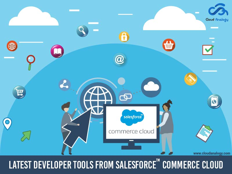 Latest Developer Tools from Salesforce Commerce Cloud-01